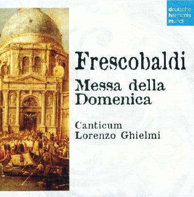 Harmonia Mundi 50 years CD20 Frescobaldi - Messa Domenica